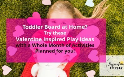 Toddler Board at Home? Try these Valentine Inspired Play Ideas with a Whole Month of Activities Planned for you!